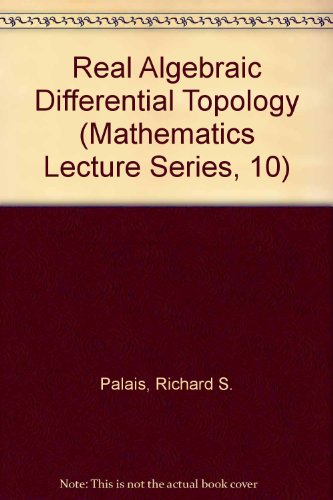 Real Algebraic Differential Topology (Mathematics Lecture Series, 10)