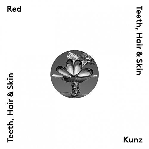 Red Kunz-Teeth Hair And Skin-EP-2014-r35 Download