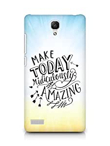 AMEZ make today ridiculously amazing Back Cover For Xiaomi Redmi Note