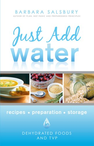 Just Add Water How to Use Dehydrated Food and