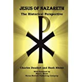 Jesus of Nazareth, the Historical Perspective