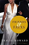 img - for Friends & Fauxs: A Novel book / textbook / text book