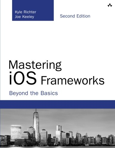 Mastering iOS Frameworks: Beyond the Basics (2nd Edition) (Developer's Library) (Ios 7 Game Development compare prices)