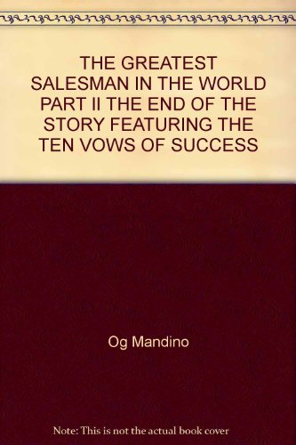 The Greatest Salesman in the World, Part II: The End of the Story Featuring The Ten Vows of Success