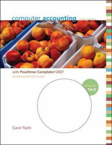 Computer Accounting 11th ed. with Peachtree Complete 2007 Release 14.0