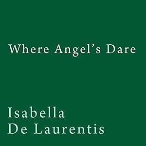 Where Angel's Dare Audiobook