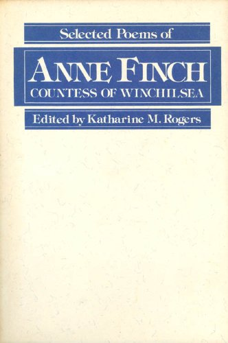 the poetry of anne finch an essay in interpretation Anne finch: an influential, but minor woman poet essay anne finch : an influential, but minor woman poet anne kingsmills finch is one the most significant published women poets prior to the romantic period.