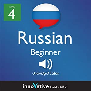 Learn Russian - Level 4: Beginner Russian, Volume 1: Lessons 1-25 Audiobook