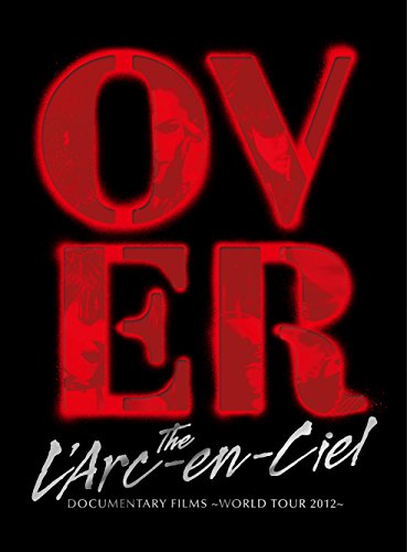 DOCUMENTARY FILMS ~WORLD TOUR 2012~ 「Over The L'Arc-en-Ciel」(完全生産限定盤) [Blu-ray]