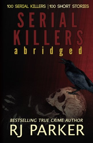 Serial Killers Abridged: : 100 Serial Killers: Volume 9