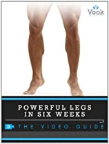 Powerful Legs in Six Weeks: The Video Guide