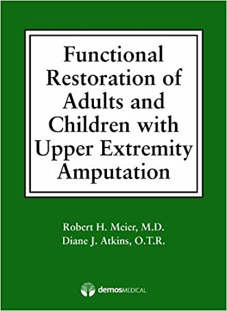 Functional Restoration of Adults and Children with Upper Extremity Amputation