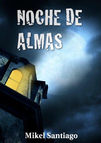 Portada del libro Noche de almas de Mikel Santiago