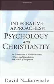 Integrative Approaches to Psychology and Christianity Essay