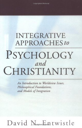integrative approaches to psychology and christianity The recently released second edition of psychology & christianity: five   christian psychologists wish to stake a claim for an approach to.
