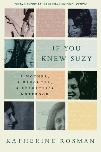 If You Knew Suzy: A Mother, a Daughter, a Reporter's...