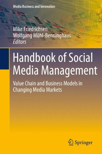 Handbook of Social Media Management: Value Chain and Business Models in Changing Media Markets (Media Business and Innov