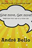 img - for Give More, Get More book / textbook / text book