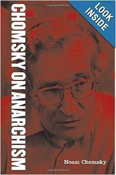 Chomsky on Anarchism  - Noam Chomsky