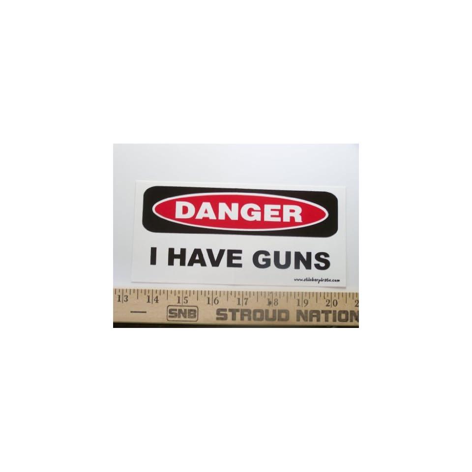 Danger I Have Guns Bumper Sticker / Decal Automotive