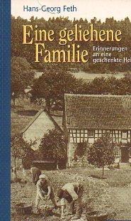 Eine Geliehene Familie. Sonderausgabe. Erinnerungen An Eine Geschenkte Heimat.