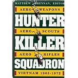 Hunter Killer Squadron: Aero-weapons, Aero-scouts, Aero-rifles, Vietnam, 1965-72