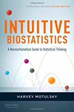 Intuitive Biostatistics A Nonmathematical Guide to Statistical Thinking by Harvey Motulsky