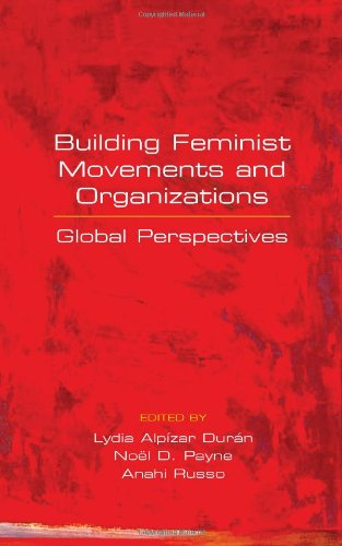 Building Feminist Movements and Organizations: Global Perspectives