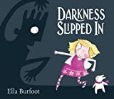 Ella Burfoot Darkness Slipped In