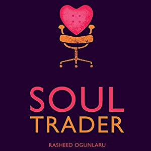 Soul Trader: Putting the Heart Back into Your Business Audiobook