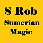 Sumerian Magic | S Rob