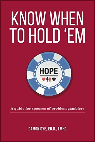 Know When To Hold 'Em: A guide for spouses of problem gamblers