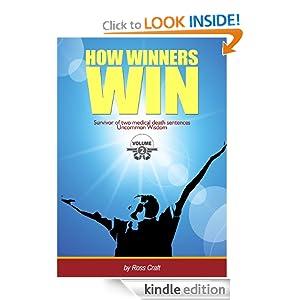 How Winners Win - Visualization the Secret Key (Uncommon Wisdom) Ross Craft and Anita Firingarrows