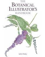 The Botanical Illustrator's Handbook