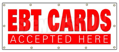 48 x120 EBT CARDS BANNER SIGN welfare bank cards accepted food stamps signs
