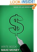 #6: Write Book, Make Money: Monetize Your Existing Knowledge and Publish a Bestselling eBook