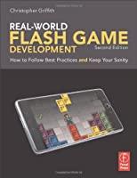 Real-World Flash Game Development, 2nd Edition ebook download