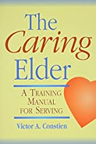The Caring Elder: A Training Manual for Serving