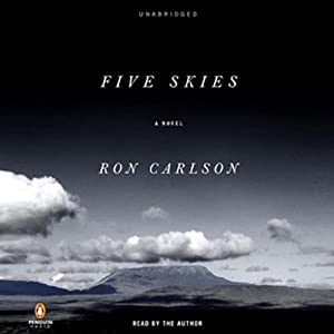 Five Skies: A Novel | [Ron Carlson]