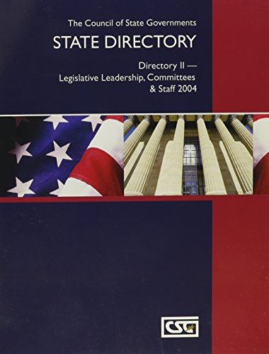 Csg State Directory: Directory II Legislative Leadership, Committees & Staff 2004 (Csg State Directory Directory II-State Legislative Leadership, Committees and Staff)