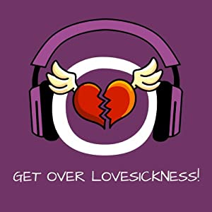 Get over Lovesickness! Heal a broken Heart by Hypnosis Audiobook