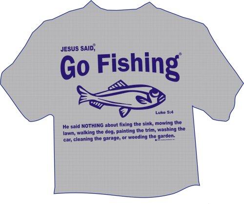 Jesus said go fishing t shirt for Go go fishing