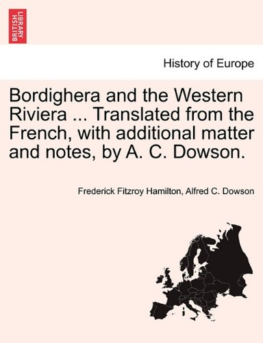 Bordighera and the Western Riviera ... Translated from the French, with additional matter and notes, by A. C. Dowson.