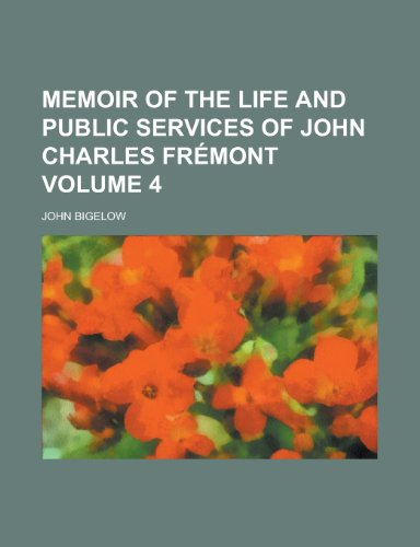 Memoir of the Life and Public Services of John Charles Frmont