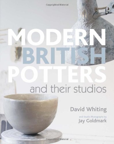Modern British Potters & Their Studios (Ceramics Handbooks) by A&C Black
