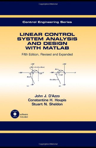 Linear Control System Analysis And Design: Fifth Edition, Revised And Expanded (Automation And Control Engineering)