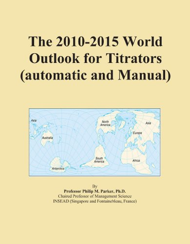 The 2010-2015 World Outlook for Titrators (automatic and Manual)