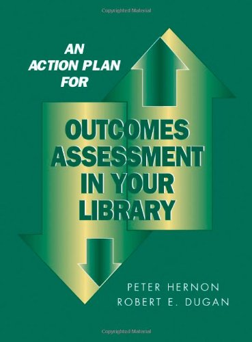 An Action Plan for Outcomes Assessment in Your Library