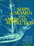 img - for Ships and Seamen of the American Revolution book / textbook / text book