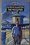The West Pier (Modern Classics) (0140074996) by Hamilton, Patrick
